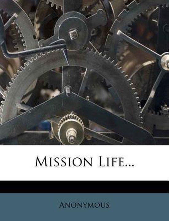 Mission Life...