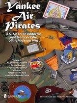 Yankee Air Pirates: U.S. Air Force Uniforms and Memorabilia of the Vietnam War: Vol 1