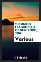 The Union League Club of New York, 1887