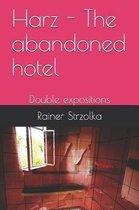 Harz - The Abandoned Hotel