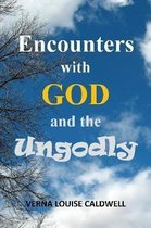 Encounters with God and the Ungodly