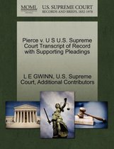 Pierce V. U S U.S. Supreme Court Transcript of Record with Supporting Pleadings