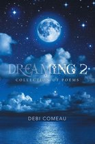 Boek cover Dreaming 2 van Debi Comeau
