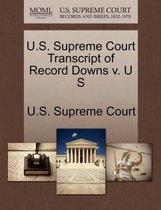 U.S. Supreme Court Transcript of Record Downs V. U S