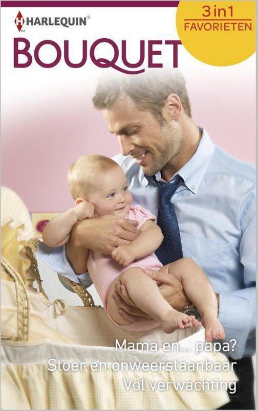 Mama en... papa? ; Stoer en onweerstaanbaar ; Vol verwachting - Caroline Anderson |