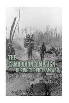The Cambodian Campaign During the Vietnam War