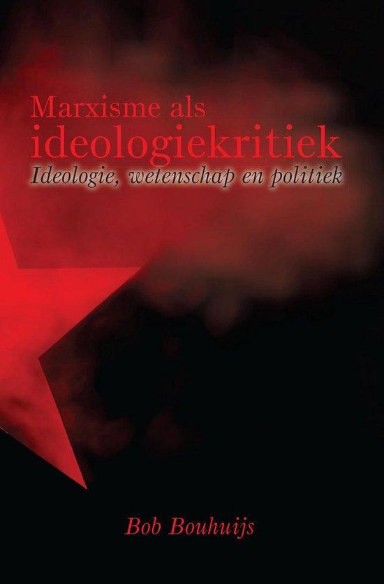 Marxisme als ideologiekritiek - Bob Bouhuijs | Fthsonline.com