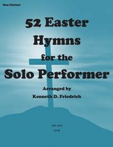 52 Easter Hyms for the Solo Performer-Bass Clarinet Version