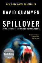 Boek cover Spillover: Animal Infections and the Next Human Pandemic van David Quammen