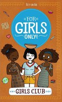 For Girls Only! - Girls club