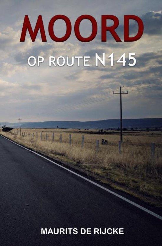 MOORD OP ROUTE N145 - Maurits de Rijcke |