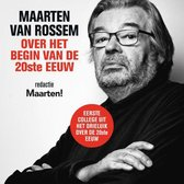 Maarten van Rossem over het begin van de twintigste eeuw
