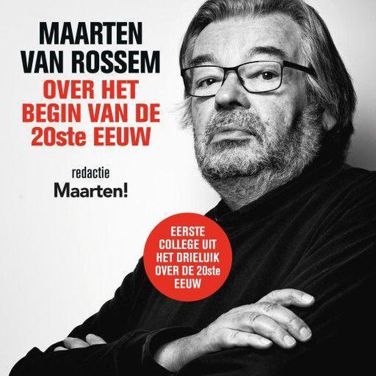 Maarten van Rossem over het begin van de twintigste eeuw - Maarten van Rossem |