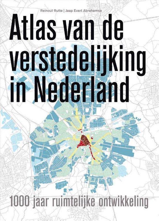 Atlas van de verstedelijking in Nederland - none |