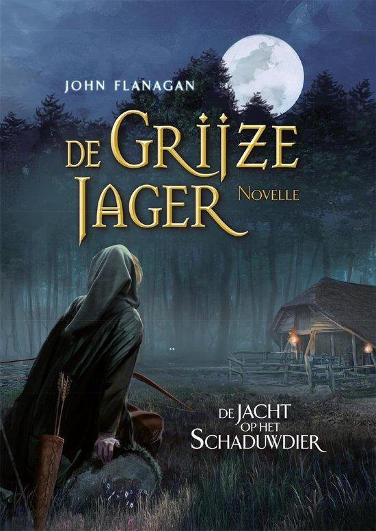 De Grijze Jager Novelle - De jacht op het schaduwdier - John Flanagan |