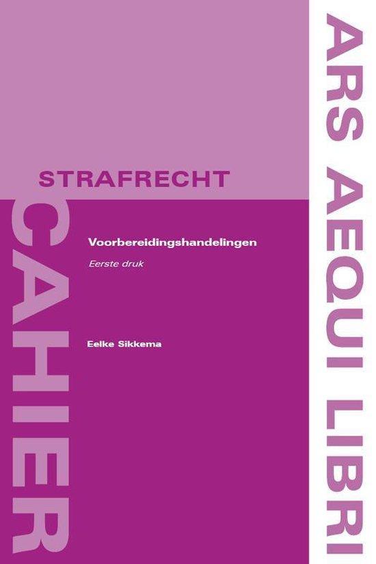 Ars Aequi cahiers Strafrecht - Voorbereidingshandelingen - Eelke Sikkema   Fthsonline.com