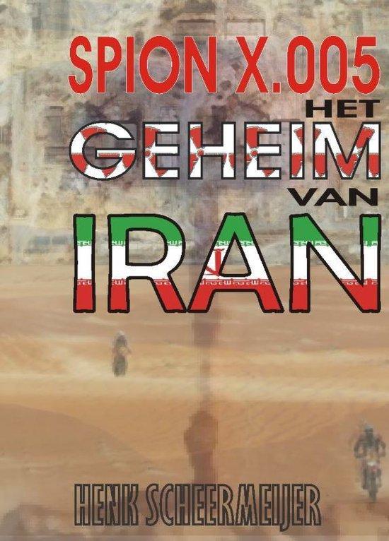Spion X.005 Het geheim van Iran - Henk Scheermeijer |
