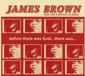 James Brown - Before There Was Funk.. There Was