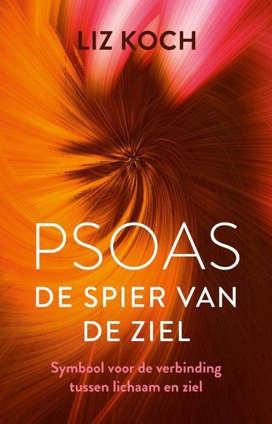Boek cover Psoas, De spier van de ziel van Liz Koch (Paperback)