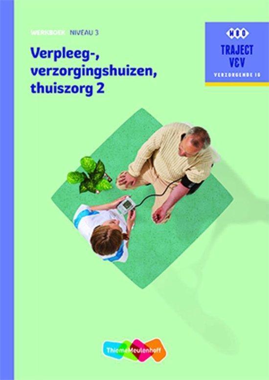 Verpleeg-, verzorgingshuizen Thuiszorgdeel 2 niveau 3 Werkboek - C.M. Broeshart |