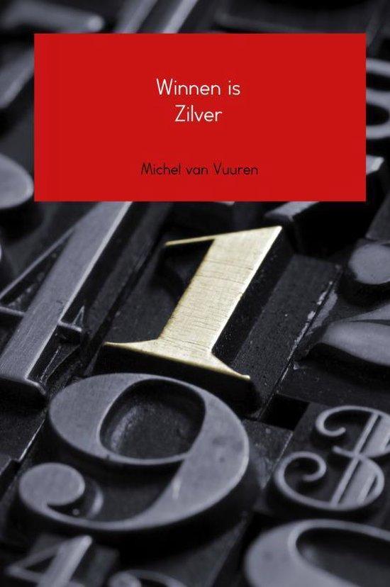 Winnen is Zilver - Michel van Vuuren |
