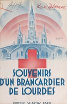 Souvenirs d'un brancardier de Lourdes