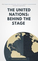 The United Nations: Behind the Stage