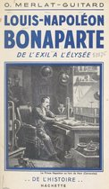 Louis-Napoléon Bonaparte, de l'exil à l'Élysée