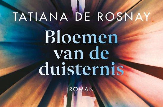 Bloemen van de duisternis - Tatiana de Rosnay |