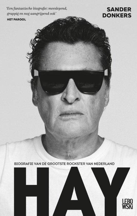 Hay. Biografie van de grootste rockster van Nederland