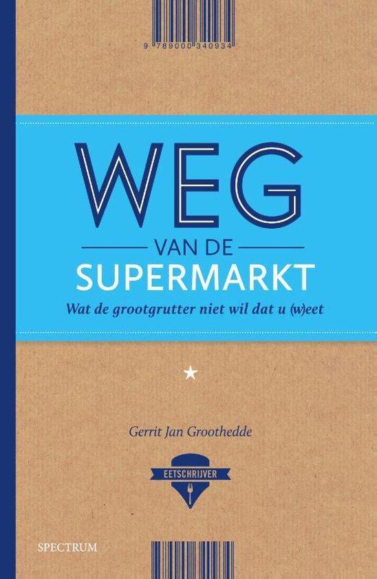 Weg van de supermarkt - Gerrit Jan Groothedde pdf epub