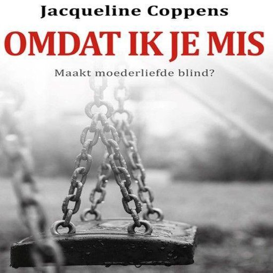 Omdat ik je mis - Jacqueline Coppens |