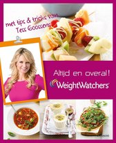 Weight Watchers - Altijd en overal! Tess Goossens