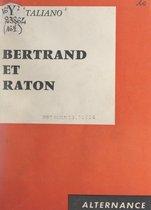 Bertrand et Raton