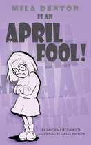 Mila Denton is an April Fool