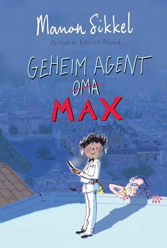 Boek cover Geheim agent oma 4 -   Geheim agent Max van Manon Sikkel (Hardcover)