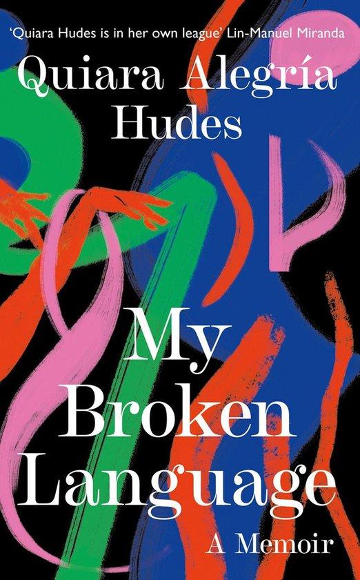Boek cover My Broken Language: A Memoir van Quiara Alegria Hudes (Onbekend)