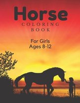 Horse Coloring Book For Girls Ages 8-12: For Kids 4-8, 8-12 And Adults: 37 Colouring Pages For Horse Lovers