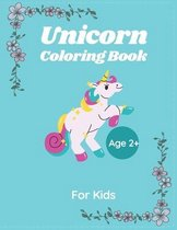 Unicorn Coloring Book For kids Age 2+