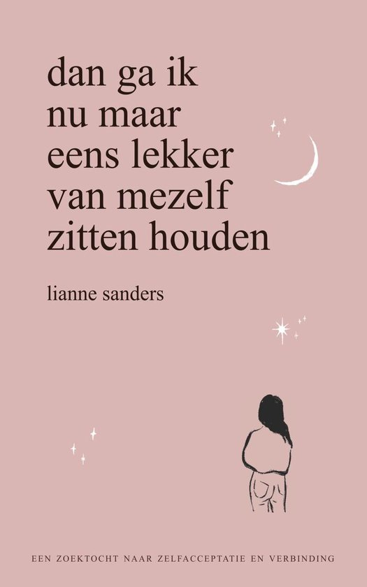 Boek cover Dan ga ik nu maar eens lekker van mezelf zitten houden van Lianne Sanders (Onbekend)