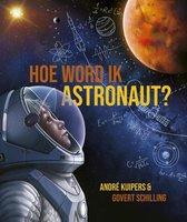 André Kuipers  -   Hoe word ik astronaut?