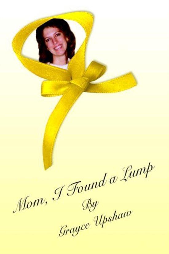 Mom, I Found A Lump