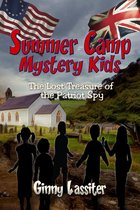 The Lost Treasure of the Patriot Spy: A Summer Camp Mystery Kids Adventure