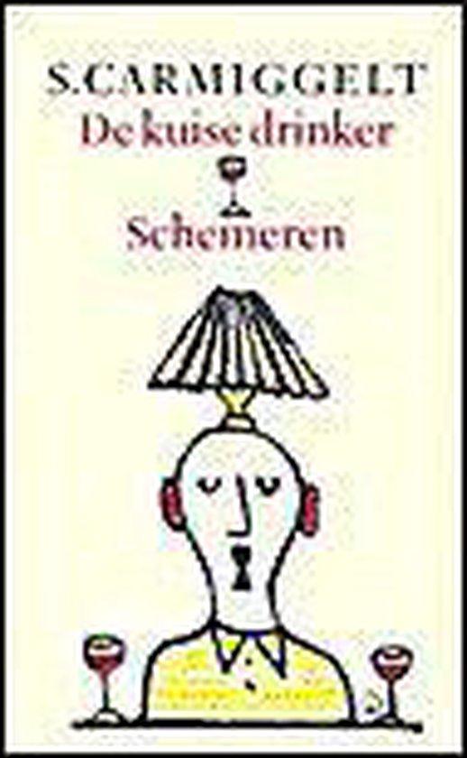 De kuise drinker & Schemeren - S. Carmiggelt |