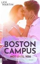 Boston Campus - Not Until You