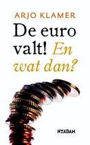 De euro valt! En wat dan?