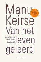 Boek cover Van het leven geleerd van Manu Keirse (Paperback)