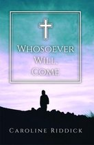 Whosoever Will, Come