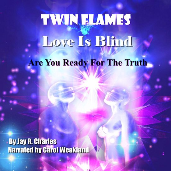 Boek cover Twin Flames Love is Blind: Are You Ready For The Truth? van Jay R. Charles (Onbekend)