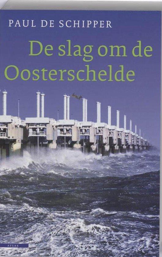 De slag om de Oosterschelde - Paul de Schipper |